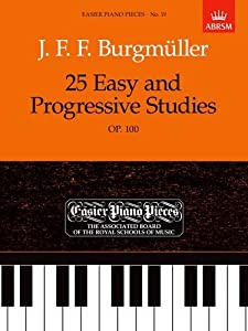 25 Easy and Progressive Studies, Op.100: Easier Piano Pieces 19 (Easier Piano Pieces (ABRSM))