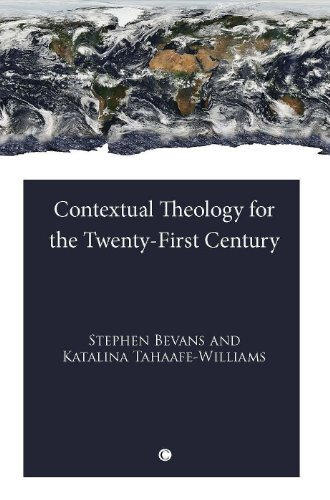 Contextual Theology for the Twenty-First Century by Stephen B. Bevans (2012-07-31)