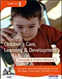 S/NVQ 3 Children's Care, Learning & Development Knowledge and Evidence Resource + CD-ROM (S/NVQ Children's Care Learning and Development)