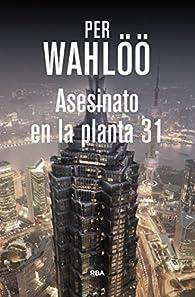 Asesinato en la planta 31 par Per Wahlöö