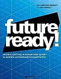 Future-ready!: Gelebte Identität in disruptiven Zeiten - so werden Unternehmen zukunftsfest