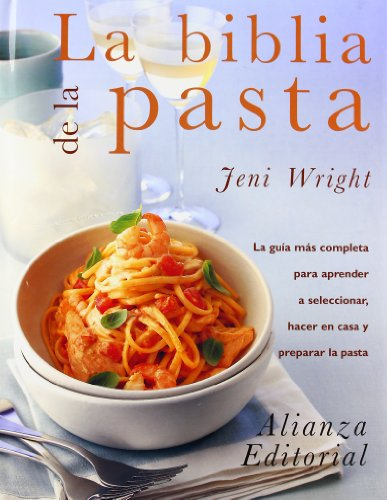 La biblia de la pasta / The Pasta Bible par JENI WRIGHT