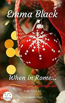 When in Rome...: Legio X vol. 2.5 di [Emma Black]