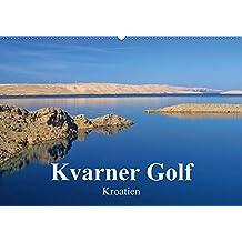 Kvarner Golf - Kroatien (Wandkalender 2018 DIN A2 quer): Dieser Kalender zeigt die Schönheiten der Inselwelt des Kvarner Golfes in Kroatien. ... Orte) [Kalender] [Apr 01, 2017] LianeM, k.A.