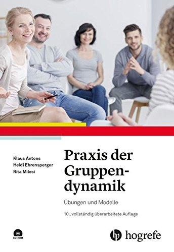 Praxis der Gruppendynamik: Übungen und Modelle