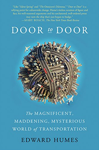 Door to Door: The Magnificent, Maddening, Mysterious World of Transportation por Edward Humes