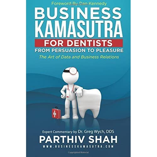 Business Kamasutra for Dentists by Parthiv Shah (2016-03-21)