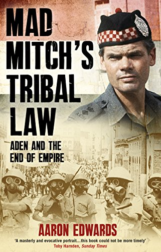 Mad Mitch's Tribal Law: Aden and the End of Empire