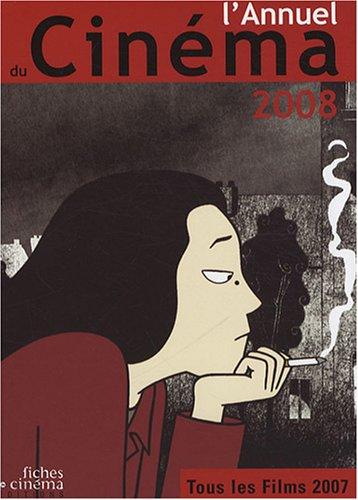 L'Annuel du cinéma 2008 : Tous les films 2007 par Nicolas Marcadé