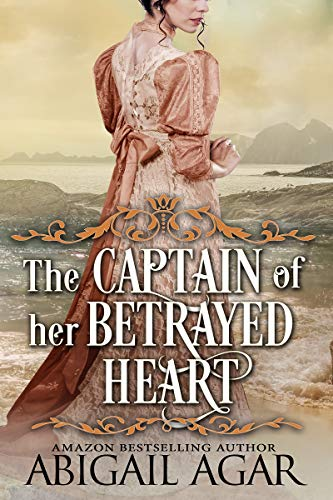 The Captain of Her Betrayed Heart: A Historical Regency Romance Book ...