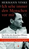 """""""Ich sehe immer den Menschen vor mir"""": Das Leben des deutschen Offiziers Wilm Hosenfeld. Eine Biographie - Hermann Vinke"""