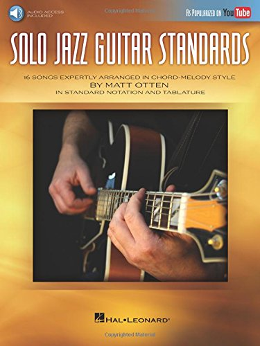 Solo Jazz Guitar Standards: 16 Songs Expertly Arranged in Chord-Melody Style as Popularized on Youtube! (16 Matt)