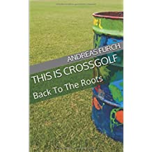 This is Crossgolf: Back To The Roots