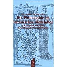 Die Philosophie im lateinischen Mittelalter: Ein Handbuch mit einem bio-bibliographischen Repertorium