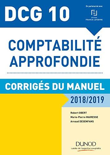 DCG 10 - Comptabilité approfondie 2018/2019 - Corrigés du manuel par Robert Obert
