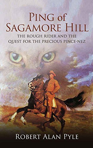 Ping of Sagamore Hill: The Rough Rider and the Quest for the Precious Pince-Nez (English Edition) - Roosevelt Sagamore Hill