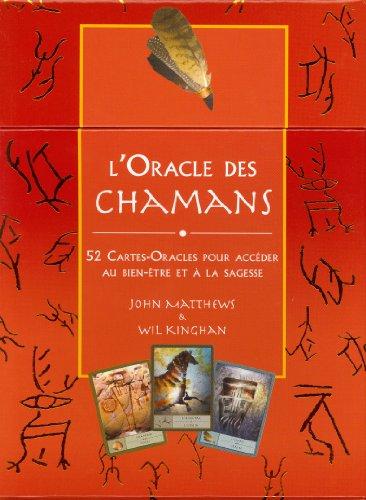 L'Oracle des Chamans : 52 Cartes-Oracles pour accder au bien-tre et  la sagesse