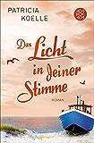 Das Licht in deiner Stimme: Roman (Ostsee Trilogie 2)