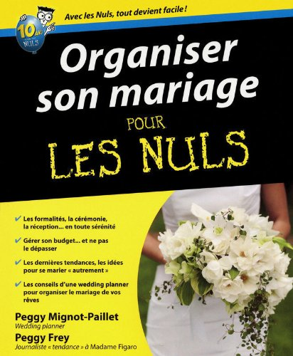 Organiser son mariage pour les nuls par PEGGY MIGNOT-PAILLET