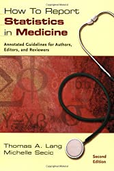 How to Report Statistics in Medicine: Annotated Guidelines for Authors, Editors and Reviewers (Medical Writing and Communication)