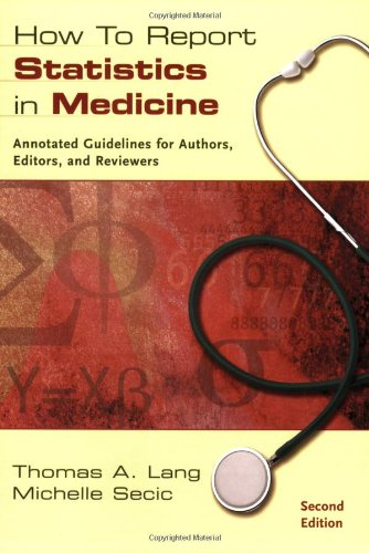 How to Report Statistics in Medicine: Annotated Guidelines for Authors, Editors, and Reviewers (Medical Writing and Communication) por Thomas A. Lang