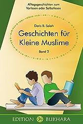 Geschichten für Kleine Muslime - Band 2: Alltagsgeschichten zum Vorlesen oder Selbstlesen