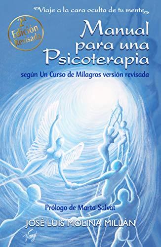 Manual para una psicoterapia según Un Curso de Milagros: Viaje a ...