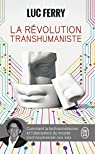 La révolution transhumaniste par Ferry