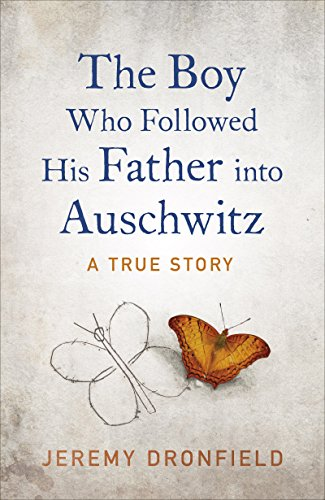The Boy Who Followed His Father into Auschwitz (English Edition) por Jeremy Dronfield