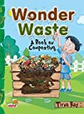 Wonder Waste: A Book on Composting 2017