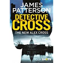 Detective Cross: BookShots (An Alex Cross Thriller, Band 2)
