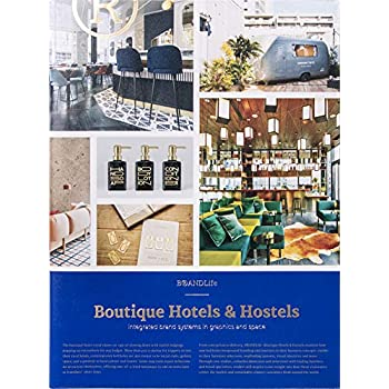 Boutique Hotels and Hostels : Integrated brand systems in graphics and space