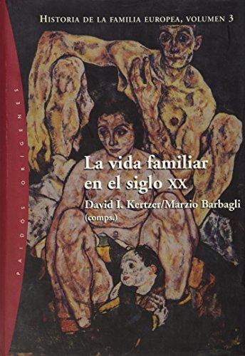 Vida Familiar En El Siglo XX Historia de La Familia Europea T. 3 por Marzio Barbagli, David Kertzer