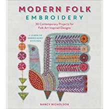 Modern Folk Embroidery: 30 Contemporary Projects for Folk Art Inspired Designs (English Edition)