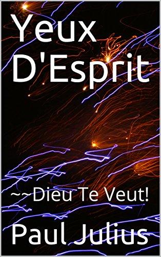 Couverture du livre Yeux D'Esprit: ~~Dieu Te Veut!
