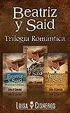 Romántica: Beatriz y Said: Trilogía Romántica (3 libros)