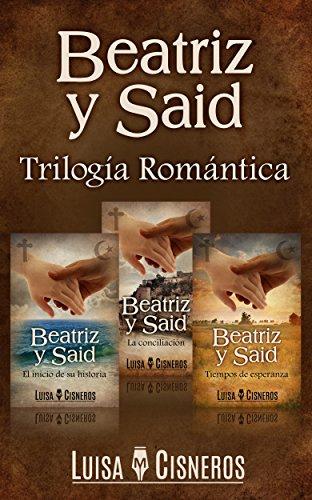 Beatriz y Said: Trilogía Romántica par Luisa M. Cisneros