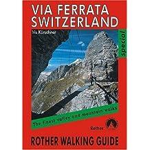 Via Ferrata Switzerland: Rother Walking Guide by Iris Kürschner (2005-07-01)