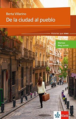 De la ciudad al pueblo: Spanische Lektüre für das 2. und 3. Lernjahr (Historias que viven)