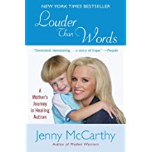 Louder Than Words: A Mother's Journey in Healing Autism by Jenny McCarthy (2008-08-26)