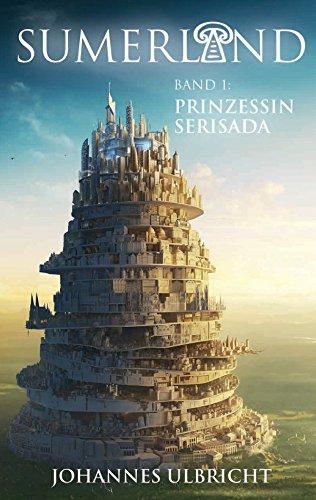 Sumerland: Prinzessin Serisada: Roman zum Game