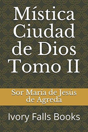 Mística Ciudad de Dios Tomo II por Sor María de Jesús de Agreda