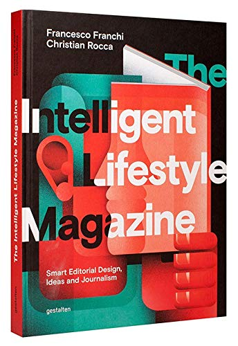 The Intelligent Lifestyle Magazin: Smart Editorial Design, Storytelling and Journalism