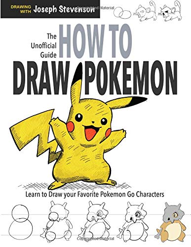 How to Draw Pokemon: Learn to Draw Your Favorite Pokemon Go Characters!: Learn to Draw Your Favourite Pokemon! por Joseph Stevenson