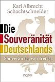 Die Souveränität Deutschlands: Souverän ist, wer frei ist