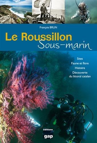 Le Roussillon Sous Marin par Francois Brun