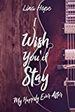 i wish you d stay my happily ever after tome 1 5 mhea