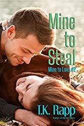 Mine to Steal (Mine to Love Book 2)