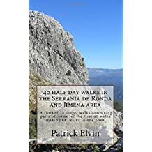 40 Half day walks in the Serrania de Ronda and Jimena area: Volume 2 (Walking in Southern Spain)