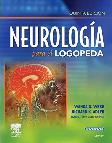 Neurología para el logopeda (incluye evolve) por W.G. Webb